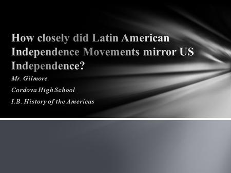 a history of latin americas independence The influence of revolution - latin america a the haitian revolution: the only successful slave revolt in history 1 saint-domingue, rich french colony on western hispaniola.