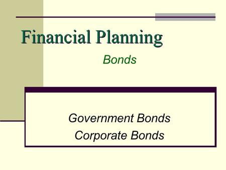 Financial Planning Government Bonds Corporate Bonds Bonds.