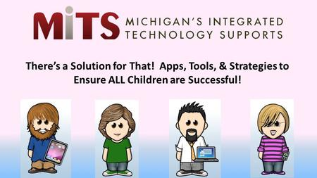 There's a Solution for That! Apps, Tools, & Strategies to Ensure ALL Children are Successful!