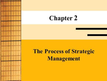 Chapter 2 The Process of Strategic Management. Strategic Management 4e., Viljoen & Dann © 2002 Pearson Education Australia 2 Objectives understand and.