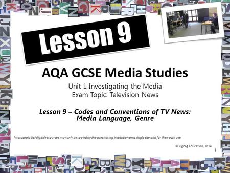 AQA GCSE Media Studies Unit 1 Investigating the Media Exam Topic: Television News Lesson 9 – Codes and Conventions of TV News: Media Language, Genre 1.