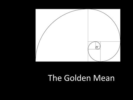 The Golden Mean. The Golden Mean (or Golden Section), represented by the Greek letter phi, is one of those mysterious natural numbers, like e or pi, that.