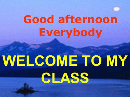 WELCOME TO MY CLASS Good afternoon Everybody Unit 5 STUDY HABITS HOW DO YOU LEARN WORDS ?