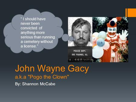John Wayne Gacy a.k.a Pogo the Clown