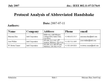 Doc.: IEEE 802.11-07/2176r0 Submission July 2007 Meiyuan Zhao, Intel Corp.Slide 1 Protocol Analysis of Abbreviated Handshake Date: 2007-07-11 Authors: