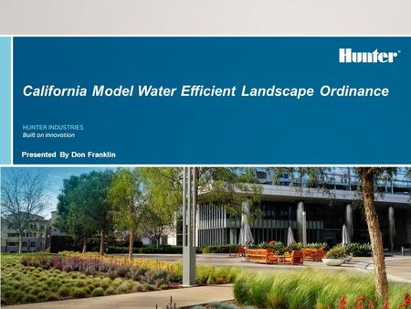 Presented By Don Franklin California Model Water Efficient Landscape Ordinance.