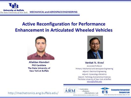 MECHANICAL and AEROSPACE ENGINEERING Active Reconfiguration for Performance Enhancement in Articulated Wheeled Vehicles Aliakbar Alamdari PhD Candidate.