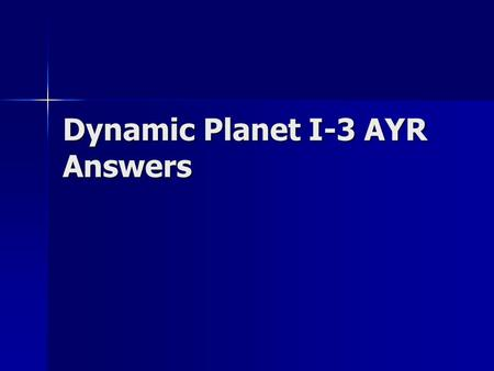 Dynamic Planet I-3 AYR Answers. Question 1 What are the conditions that cause convection cells in a fluid? What are the conditions that cause convection.