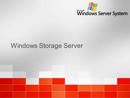 Windows Storage Server. 2 Microsoft Confidential – Communicated Under NDA What is Windows Storage Server? Dedicated file server Fixed-Function device.