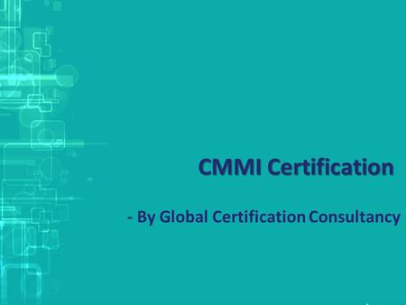 CMMI Certification - By Global Certification Consultancy.
