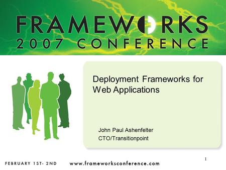 1 Deployment Frameworks for Web Applications John Paul Ashenfelter CTO/Transitionpoint.