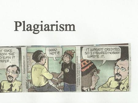 Plagiarism What it is. Avoiding it. What is Plagiarism? According to the Merriam-Webster Online Dictionary, to plagiarize means to steal and pass off.