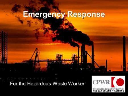 Emergency Response For the Hazardous Waste Worker.