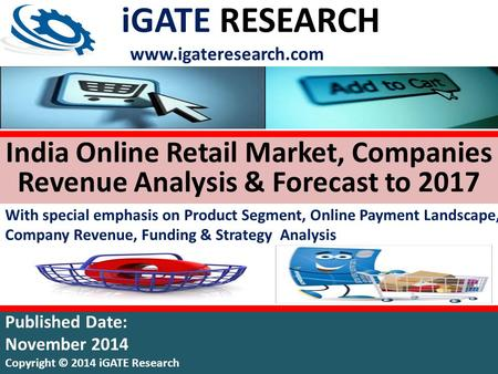 India Online Retail Market, Companies Revenue Analysis & Forecast to 2017 With special emphasis on Product Segment, Online Payment Landscape, Company Revenue,