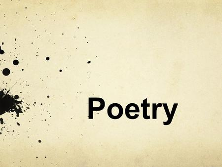 Poetry. Prose vs. Poetry Most everyday writing is in prose form. The language of prose is typically straightforward without much decoration. Sentences.