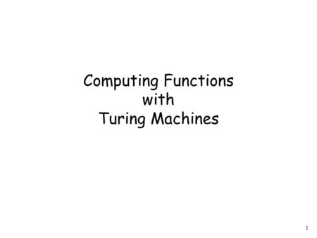 1 Computing Functions with Turing Machines. 2 A function Domain Result Region has: