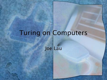 "Turing on Computers Joe Lau. Can computers pass the Turing test? wA list of objections –The theological objection –""Heads in the sand"" objection –The."