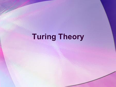 Turing Theory. Turing Machine A Turing Machine denoted by TM, is a collection of six things. –An alphabet  of input letters –A TAPE divided into a sequence.
