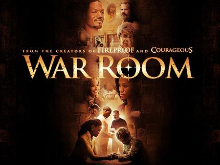 The War Room Part 1 It Begins in the Courts of Heaven Luke 18:1-8 2.