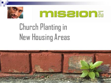 Church Planting in New Housing Areas. Problems, possibilities and 8 Models of planting in new housing areas Exploring together … Looking down …. A discussion.