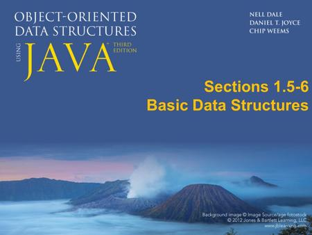 Sections 1.5-6 Basic Data Structures. 1.5 Data Structures The way you view and structure the data that your programs manipulate greatly influences your.