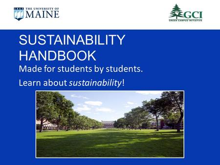 Made for students by students. Learn about sustainability! SUSTAINABILITY HANDBOOK.