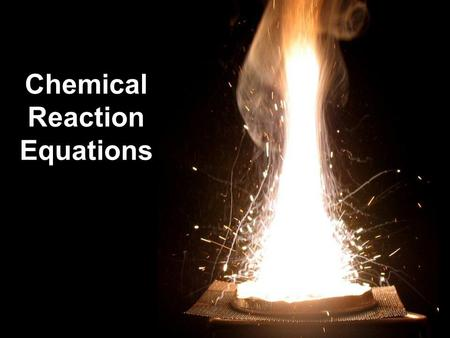 Chemical Reaction Equations. Evidence of Chemical Reactions A gas is produced. A permanent color change is observed. An energy change occurs. A precipitate.