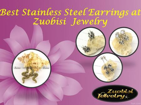 Best Stainless Steel Earrings at Zuobisi Jewelry.