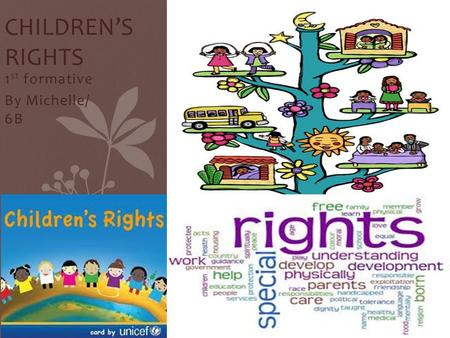 1 st formative By Michelle/ 6B CHILDREN'S RIGHTS.