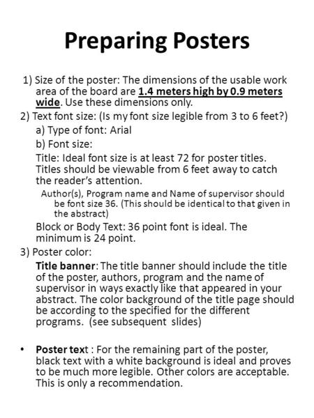 Preparing Posters 1) Size of the poster: The dimensions of the usable work area of the board are 1.4 meters high by 0.9 meters wide. Use these dimensions.