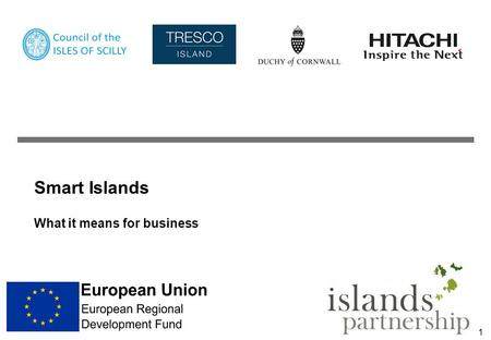 Smart Islands What it means for business 1. 2 Smart Islands Context Highest home electricity consumption in the UK; over 6,000 kWh per year Has 21% fuel.