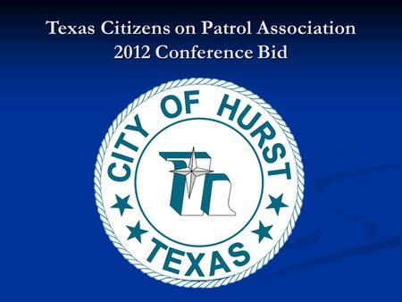 Texas Citizens on Patrol Association 2012 Conference Bid.