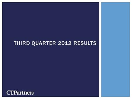 THIRD QUARTER 2012 RESULTS.  Year-over-year revenue growth of 5.5% to $32.0 million, at the high end range of guidance  Adjusted fully diluted EPS of.