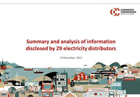 Summary and analysis of information disclosed by 29 electricity distributors 12 December 2013.