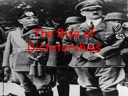 The Rise of Dictatorships. Dictatorship in Italy In the wake of World War I dictatorships or totalitarian government stared to spread throughout Europe.