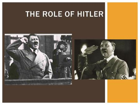 THE ROLE OF HITLER. HITLER POST MUNICH  In 1924 Hitler was in prison, sentenced to five years for treason.  His future looked bleak.  However, within.