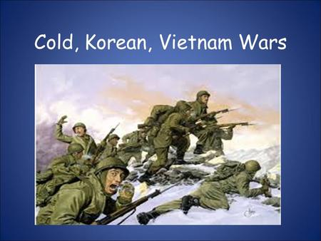 "Cold, Korean, Vietnam Wars. Standards: SS5H7a. Explain the origin and meaning of the term ""Iron Curtain."" b.Explain how the United States sought to stop."