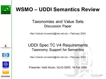 26/02/2004 1 WSMO – UDDI Semantics Review Taxonomies and Value Sets Discussion Paper Max Voskob – February 2004 UDDI Spec TC V4 Requirements.