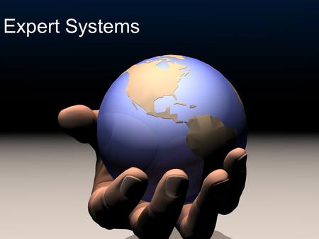 Expert Systems. Knowledge base Inference engine ReasoningControl User interface user Components of an rule based Expert System.