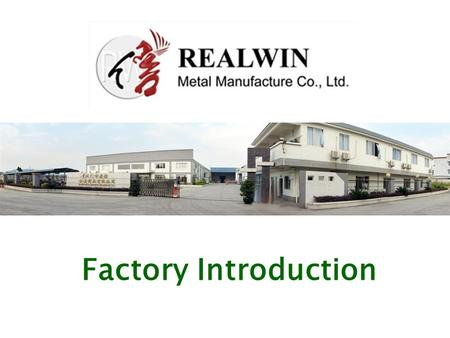 Factory Introduction. Contents Factory Profile Major Customers Product Range Rapid Factory Tour Production Facility Production Capacity & Sales Turnover.
