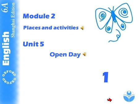 Places and activities Open Day Module 2 Unit 5 1.