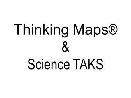 Thinking Maps® & Science TAKS.