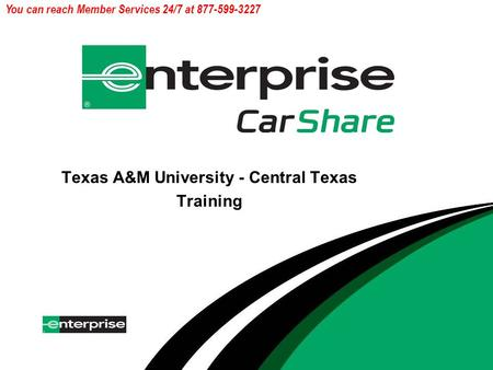 You can reach Member Services 24/7 at 877-599-3227 Texas A&M University - Central Texas Training.