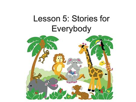 Lesson 5: Stories for Everybody Review A: What's up? B: I'm so sad. I lost my favorite watch.