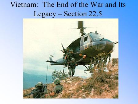 Vietnam: The End of the War and Its Legacy – Section 22.5.
