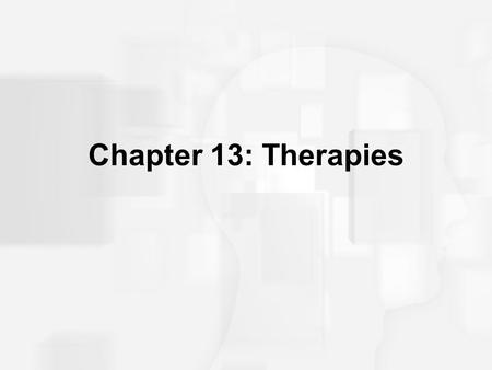 Chapter 13: Therapies. What Is Psychotherapy? Any psychological technique used to facilitate positive changes in personality, behavior, or adjustment.