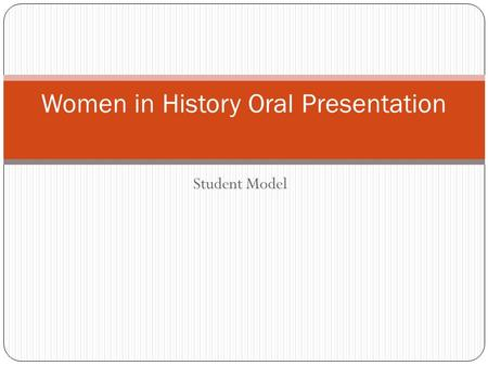 Student Model Women in History Oral Presentation.