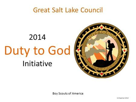 2014 Duty to God Initiative Great Salt Lake Council Boy Scouts of America S.Chapman 2014.