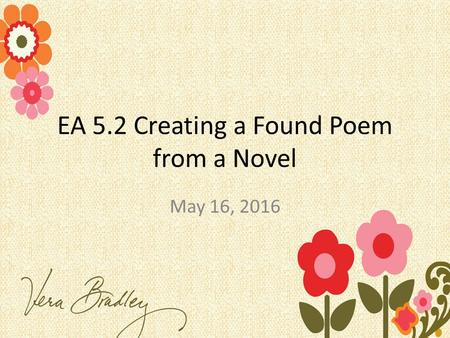 EA 5.2 Creating a Found Poem from a Novel May 16, 2016.