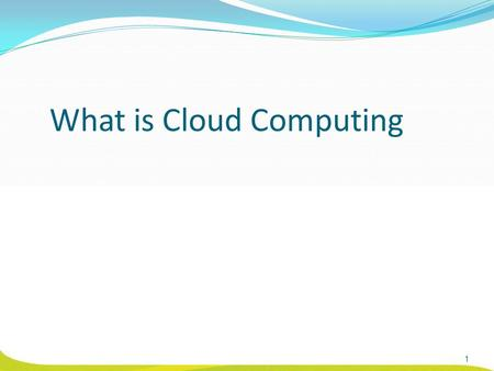 What is Cloud Computing 1. Cloud computing is a service that helps you to perform the tasks over the Internet. The users can access resources as they.